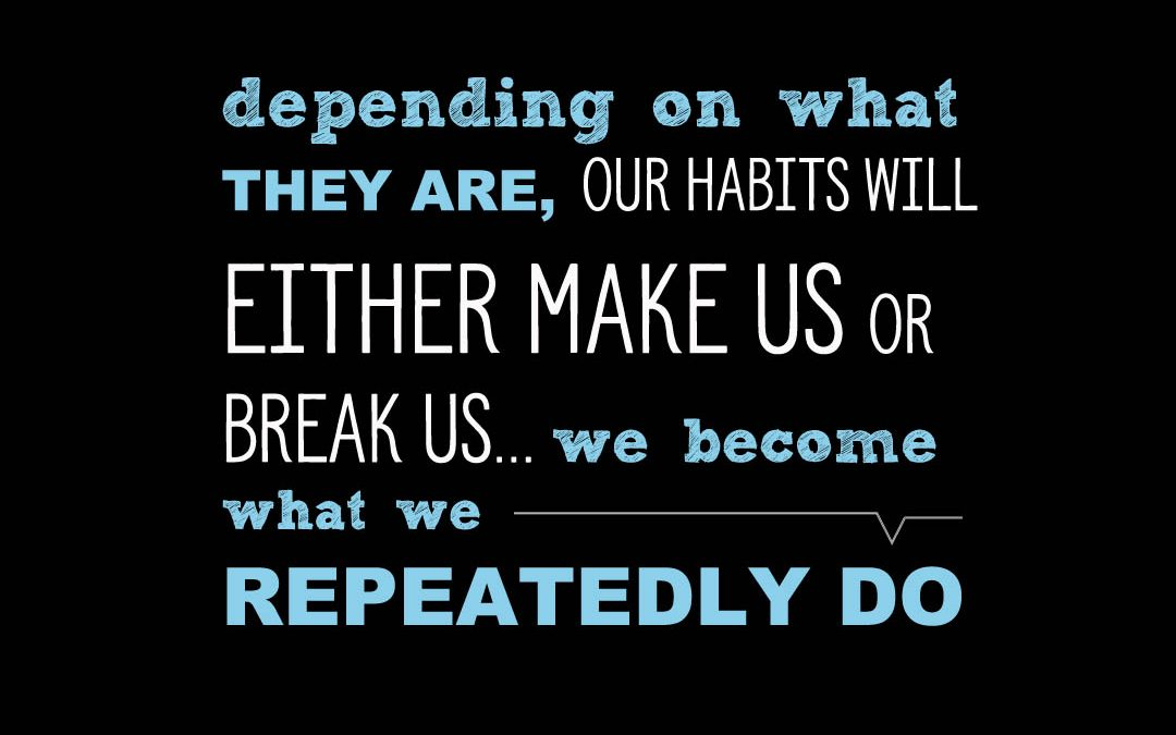 Intentionally Creating Healthy Habits