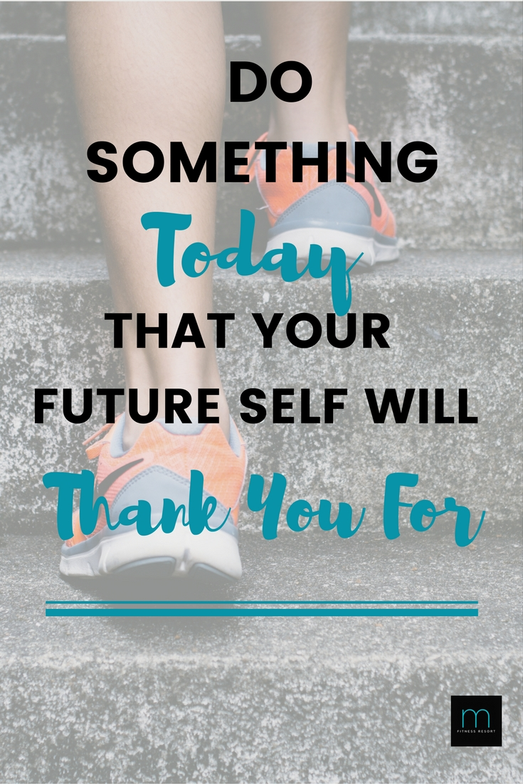 Do Something Today That Your Future Self Will Thank You For! Fitness and Workout Motivational Quote!